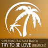 Download Sunlounger & Zara Taylor - Try To Be Love-(Hypnos when the sun remix) Mp3