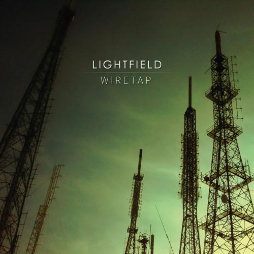 Lightfield - Wiretap (Original Mix)
