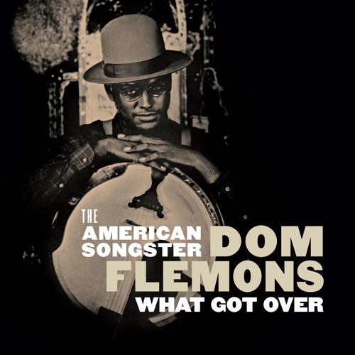 Dom Flemons - What Got Over EP