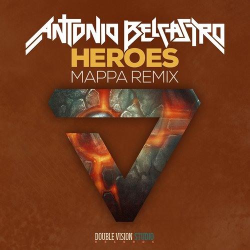 Antonio Belcastro - Heroes (Mappa Remix)
