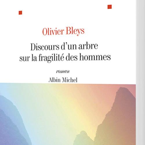 Discours d'un arbre sur la fragilité des hommes - Olivier Bleys