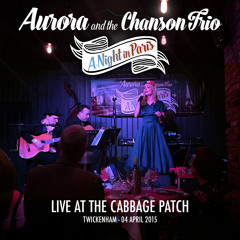 Aurora & the Chanson Trio - Live at the Cabbage Patch (sampler)