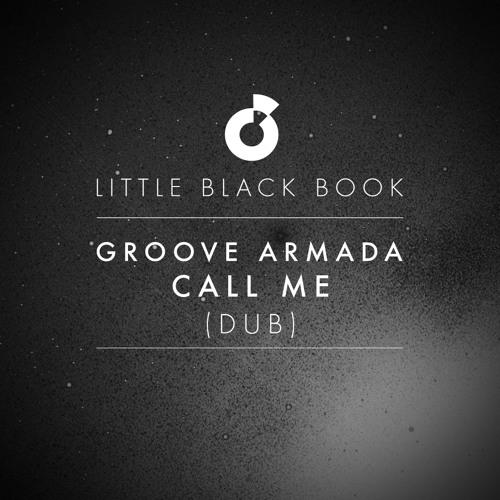 Groove Armada - Call Me (Dub)