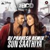 Sun Sathiya ABCD2 Remix Dj Pravesh