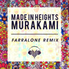 Made In Heights - Murakami (Farralone Remix)