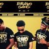 Glo'D Up -El Bravo Ft. Bravo Johnny and Bravo Sosa