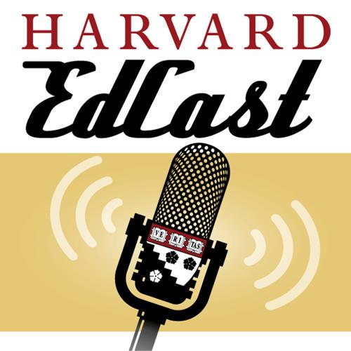 Harvard EdCast | Harvard Graduate School of Education