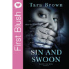 First Blush - Sin And Swoon By Tara Brown
