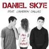 All I Want by Daniel Skye ft. Cameron Dallas
