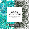 The Chainsmokers - Good Intentions ft. Bully Songs (DallasK Remix)