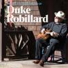 Duke Robillard - 08 - I'd Rather Drink Muddy Water