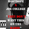 """Mostdope x Joe College - """"They Don't Want This On The Radio"""""""