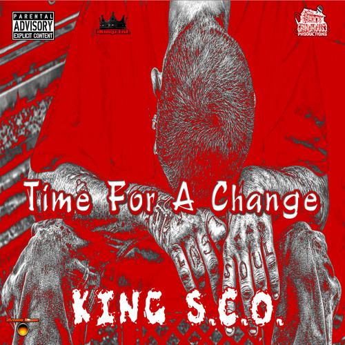 Time For A Change By King S.C.O. Produced By SCO Did It Again