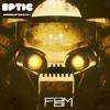 FBM - Reboot (Intro) [Eptic Inspired Album]