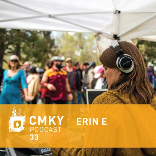 CMKY Podcast 33: Erin E