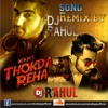 Thokda  Reha -Ninja - Dj Rahul Bajaj Remix