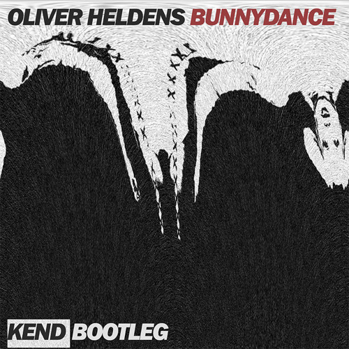 Oliver Heldens - Bunnydance (Kend Bootleg)