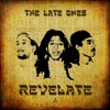 The Late Ones Ft. Greg Amanonce - Feel The Roots (From, Revelate EP Your New Album! - 2015)