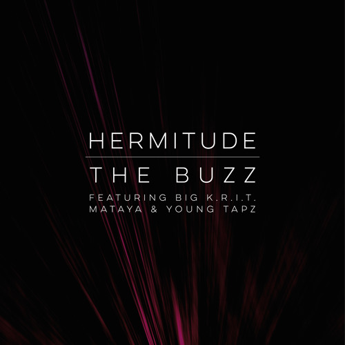 The Buzz (feat. Big K.R.I.T., Mataya & Young Tapz)