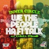 Inner Circle feat. Kabaka Pyramid - We The People Ha Fi Talk [2015]