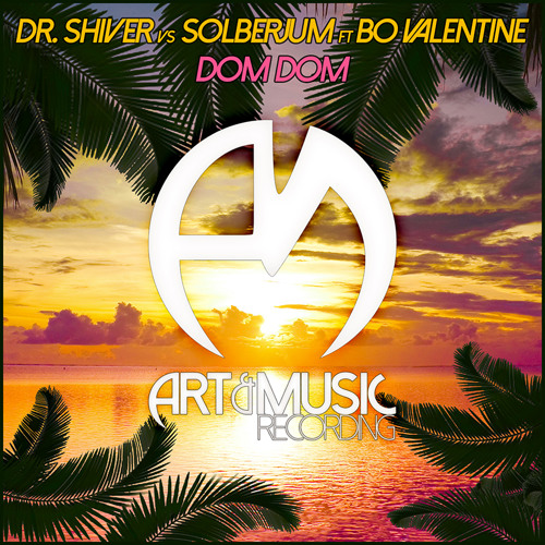 Dr. Shiver vs Solberjum ft Bo Valentine - Dom Dom [FREE DOWNLOAD]