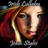John Styles - Irish Lullaby