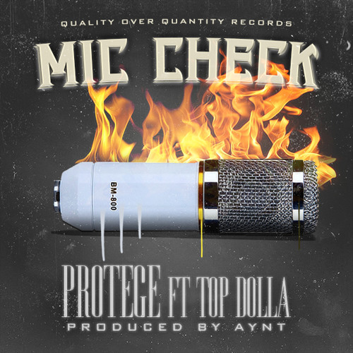 "Protege ft. Top Dolla ""Mic Check"""
