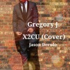 X2CU - Jason Derulo (Gregory J. Cover)
