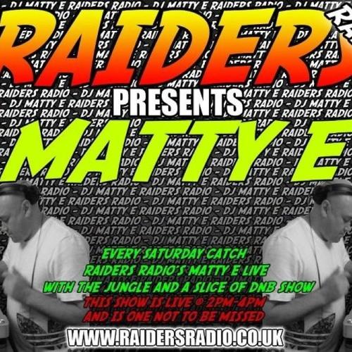 Raiders Radio 21/07/12 matty-e b2b robski and  oldskool G