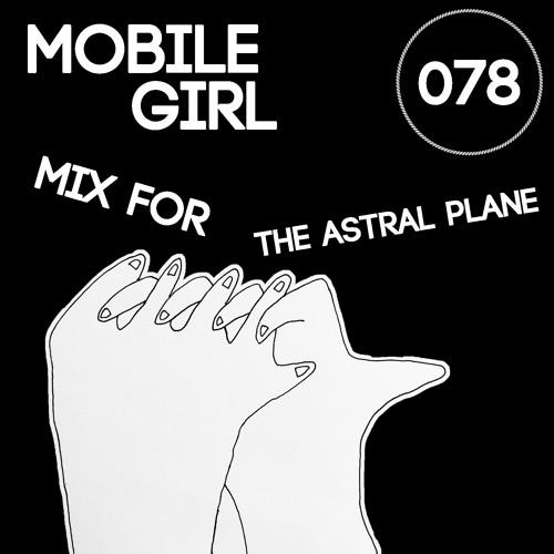 Mobilegirl Mix For The Astral Plane