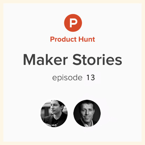 Maker Stories: Episode 13 w/ Tony Robbins