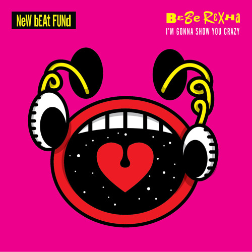 BeBe Rexha - I'm Gonna Show You Crazy (New Beat Fund Remix)