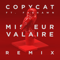 20syl Copycat Ft. Fashawn (Miseur Valaire Remix) Artwork