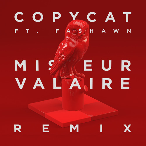 20syl - Copycat feat Fashawn(VALAIRE Remix)