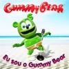2. Eu Sou O Gummy Bear (I Am A Gummy Bear)