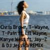 Chris Brown, T-Wayne, T-Pain ft. Lil Wayne, Kanye West ft. Jay-Z & DJ Jessica REMIX
