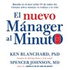 El nuevo Manager al Minuto by Ken Blanchard and Spencer Johnson