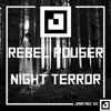 Rebel Rouser - Night Terror [Jaba Premiere]