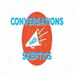 Conversations with Skeptics: Who is Jesus?