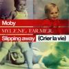 Moby Feat. Mylene Farmer - Slipping Away (Crier La Vie)