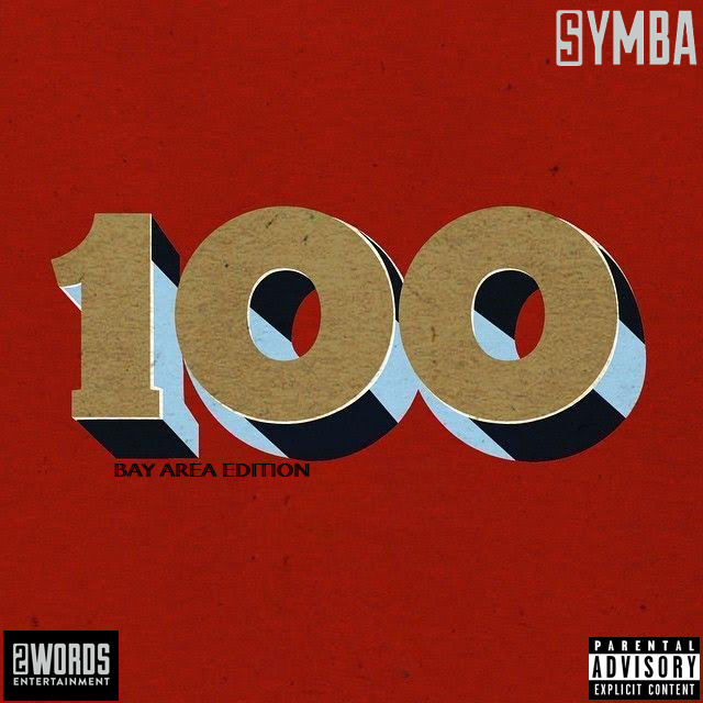 Symba - 100 Freestyle (Bay Edition) [Thizzler.com Exclusive]