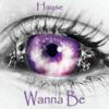 Hayse - Wanna Be