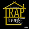 Trap Jumpin' Now [Prod. by Kashif Musik]