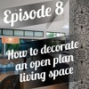Episode 8 How To Decorate An Open Plan Living Area