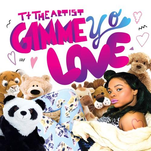 """NP003: TT THE ARTIST- """"GIMME YO LOVE"""""""