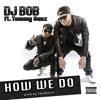 DJ Bob ft. Tommy Gunz - How We Do (Prod. by Fabobeatz)