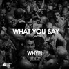 Whyel ft. iE-z - What You Say (Original Mix)