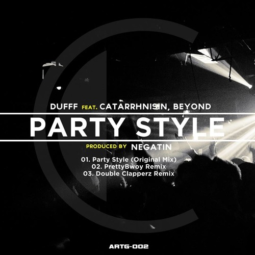 DUFFF ft.CATARRHNISIN & BEYOND - PARTY STYLE (Prettybwoy Remix)