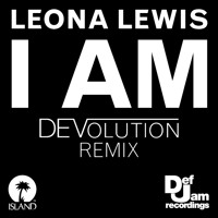 Leona Lewis - I Am (DEVolution Remix)