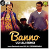 Banno + ( Tanu Weds Manu Return ) + VDJ + ALI + Exclusive + Remix